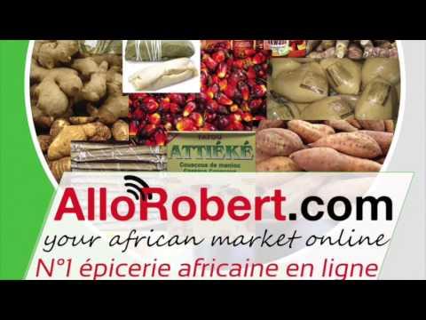 www.AlloRobert.com  your african market online N°1 épicerie africaine en ligne