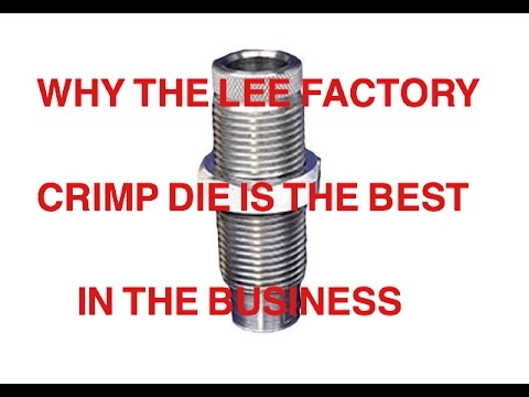 FACTORY CRIMP VS ROLL CRIMP (WHY LEE MAKES THE BEST CRIMP DIES IN THE BUSINESS)