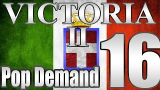 "Victoria 2 Italy Pop Demand Mod ""All the Tea in China"" EP:16"