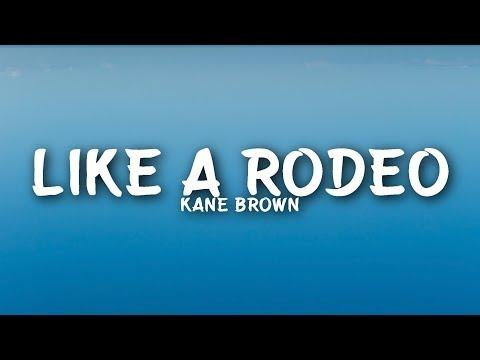 Kane Brown - Like A Rodeo (Lyrics)