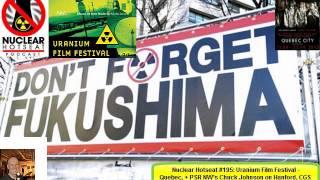Nuclear Hotseat #195 Fukushima, Hanford, Uranium Mining w/ Chuck Johnson