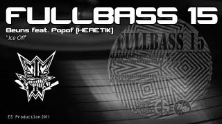 "FULLBASS 15 - Beuns feat. Popof [Heretik] - ""Ice Off"""