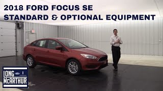 2018 FORD FOCUS SE OVERVIEW: STANDARD & OPTIONAL EQUIPMENT