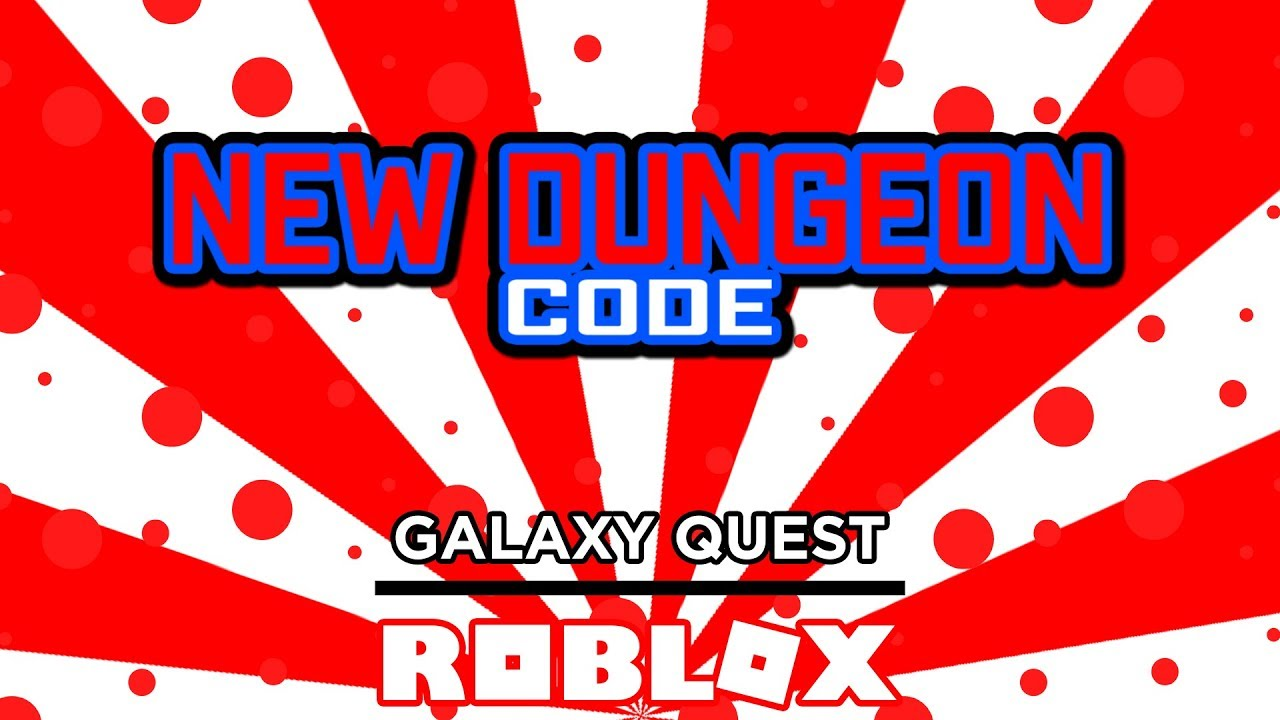 New Dungeon Code In Galaxy Quest Roblox Youtube