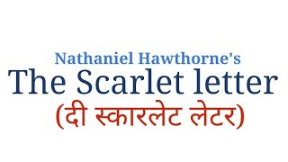 the scarlet letter in hindi by nathaniel hawthorne summary and analysis