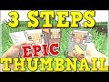 3 EASY STEPS to an EPIC THUMBNAIL