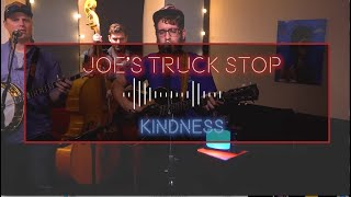 """JOE'S TRUCK STOP """"Kindness"""" THE GHOST MOTEL SESSIONS"""