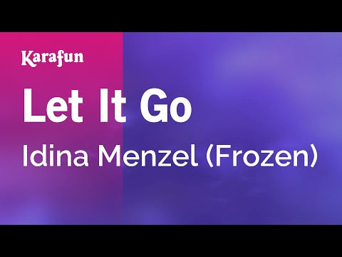 Karaoke Let It Go  Idina Menzel *