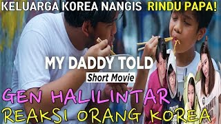 Reaksi Orang Korea Gen Halilintar My daddy told me Part 1 2 Korean Family Reaction GenHalilintar