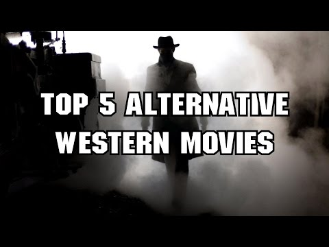 Top 5 Alternative Western Movies – 500 SUBSCRIBERS SPECIAL!