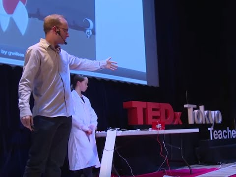 The maker movement in schools | Jason Wik & Gabriel Wilkes | TEDxTokyoTeachers