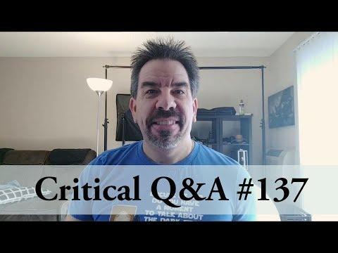 Critical Q&A #137