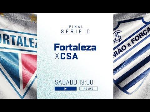 FINAL DA SERIE C: FORTALEZA X CSA - AO VIVO HOJE