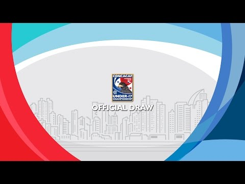 Official Draw: CONCACAF Under-17 Championship Panama 2017
