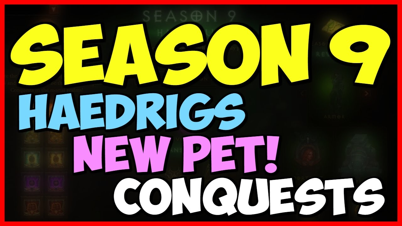 Diablo 3 Season 9 Rewards, New Pet, Haedrigs, Conquests Patch 2.4 ...