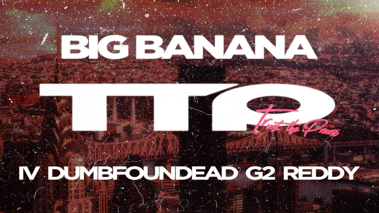 Big Banana - TTP (feat. IV, Dumbfoundead, G2 & Reddy) [Official Audio]