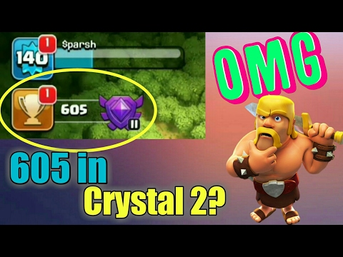 Clash of Clans - NEW TROPHIES GLITCH ! 605 trophies in CRYSTAL 2 ?!!