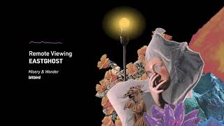 EASTGHOST - Remote Viewing
