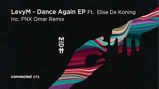 LevyM - Dance Again Feat. Elise De Koning (FNX Omar Remix)