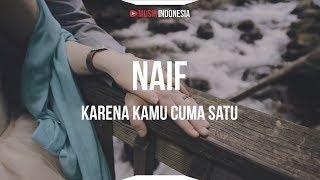 Naif - Karena Kamu Cuma Satu (Lyrics)