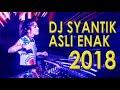 DJ REMIK FULL BASS!! EMANG LAGI SYANTIK