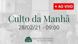 28/02 9h - Culto da Manhã (Ao Vivo)