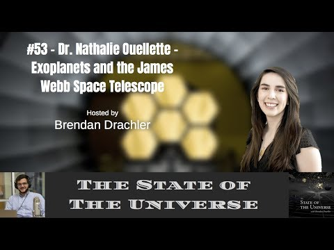 #53 - Dr. Nathalie Ouellette - Exoplanets And The James Webb Space Telescope