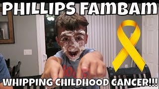 WHIPPING CHILDHOOD CANCER CHALLENGE!! PHILLIPS FamBam