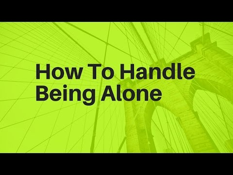 How To Handle Being Alone | online dating tips for men | pof secrets | tinder help