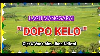 "Lagu manggarai ""DOPO KELO"" By Alm. Jhon Ndiwal"