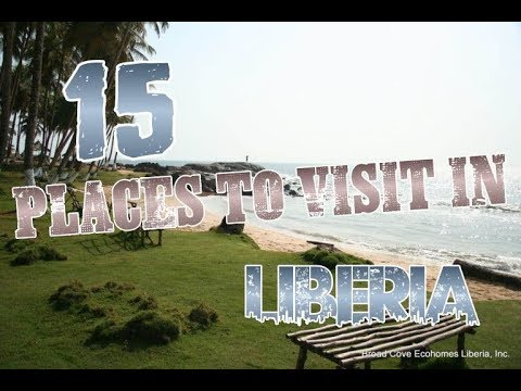 Top 15 Places To Visit In Liberia