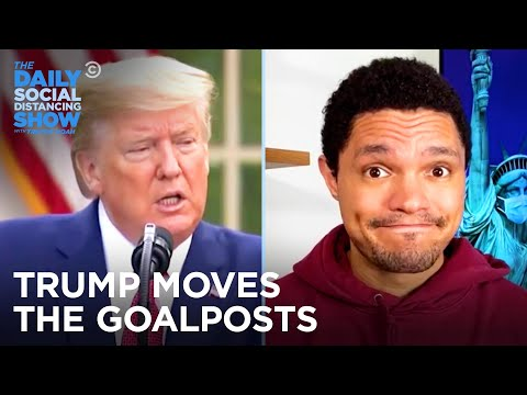 Trump Moves the Goalposts & States Reopen Amid Chaos | The Daily Social Distancing Show