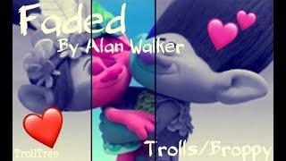 Faded| Trolls/Broppy