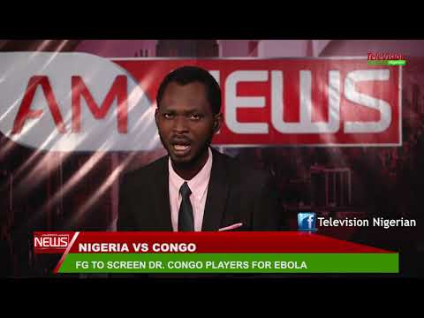 FG TO SCREEN DR  CONGO PLAYERS FOR EBOLA