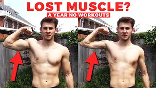 Did he lose muscle after not working out for a year?