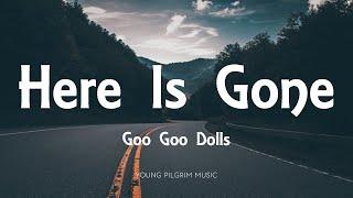 Goo Goo Dolls - Here Is Gone (Lyrics) - Gutterflower (2002)