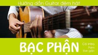 Hướng dẫn Guitar | BẠC PHẬN - K-ICM ft. JACK | JERLYBEE GUITAR | Có Intro + Tab