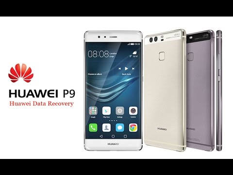 How to Recover Deleted Lost Data from Huawei P9