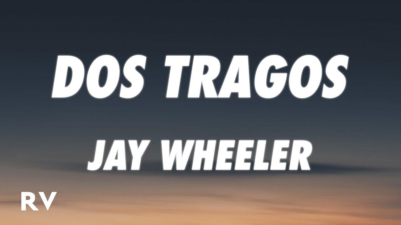 Jay Wheeler - Dos Tragos (Letra/Lyrics)