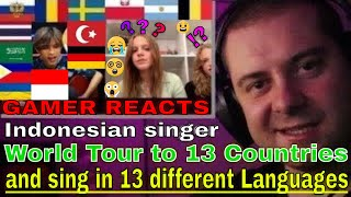 🎮GAMER REACTS - Indonesian singer World Tour to 13 Countries and sing in 13 different Languages😱😳