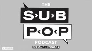 "The Sub Pop Podcast: ""Treehouse"" w/ Jon Benjamin, Heron Oblivion + Shannon & The Clams [S01, EP 05]"