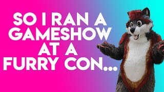 Hosting a Game Show at a Furry Convention: Good idea?
