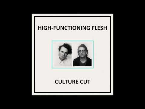 High-Functioning Flesh : Culture Cut
