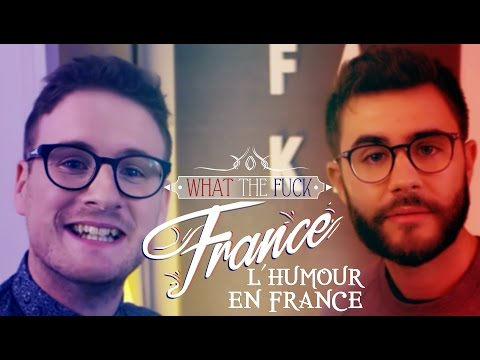 What The Fuck France - L'Humour en France