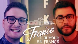 What The Fuck France - L'Humour en France