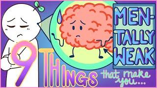 9 Things That Make You Mentally Weak