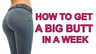 How To Get A Bigger Buttocks in A Week | 5 SIMPLE & EASY Tips