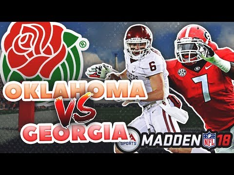 #2 Oklahoma vs. #3 Georgia - College Football Playoff Rose Bowl IN MADDEN 18!