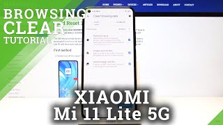 How to Clear Browsing Data on XIAOMI Mi 11 Lite 5G – Clear All Browsing History