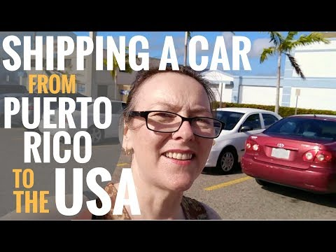 Shipping a Car from Puerto Rico to the USA [Travlog Ep 22]